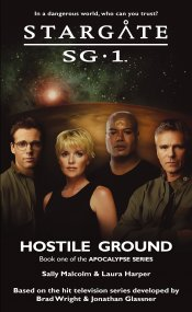 Cover: STARGATE SG-1: Hostile Ground (Book 1 in the Apocalypse series)
